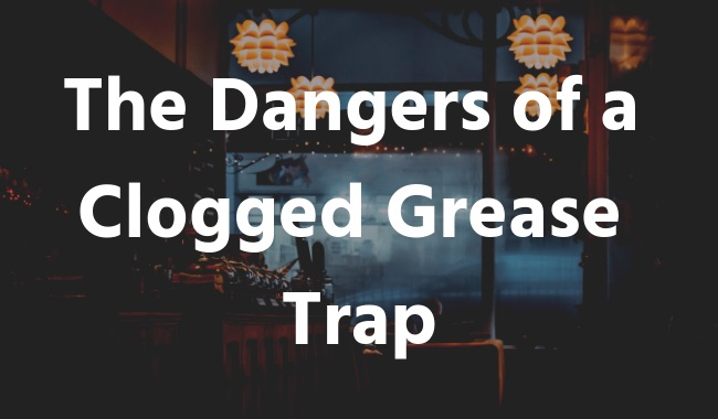 danger-clogged-grease-trap