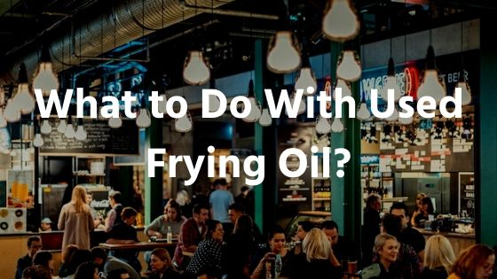Used-Frying-Oil-GreaseCycle